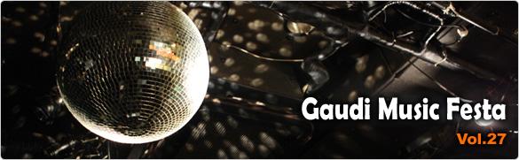 Gaudi Music Festa Vol.27